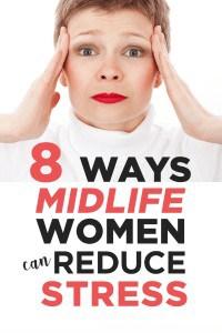 8 ways midlife women can reduce stress
