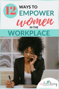 Empowering Women in the Workplace