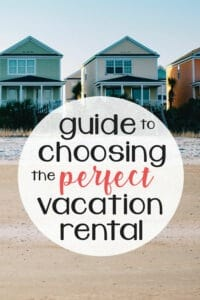Guide to Choosing the Perfect Vacation Rental