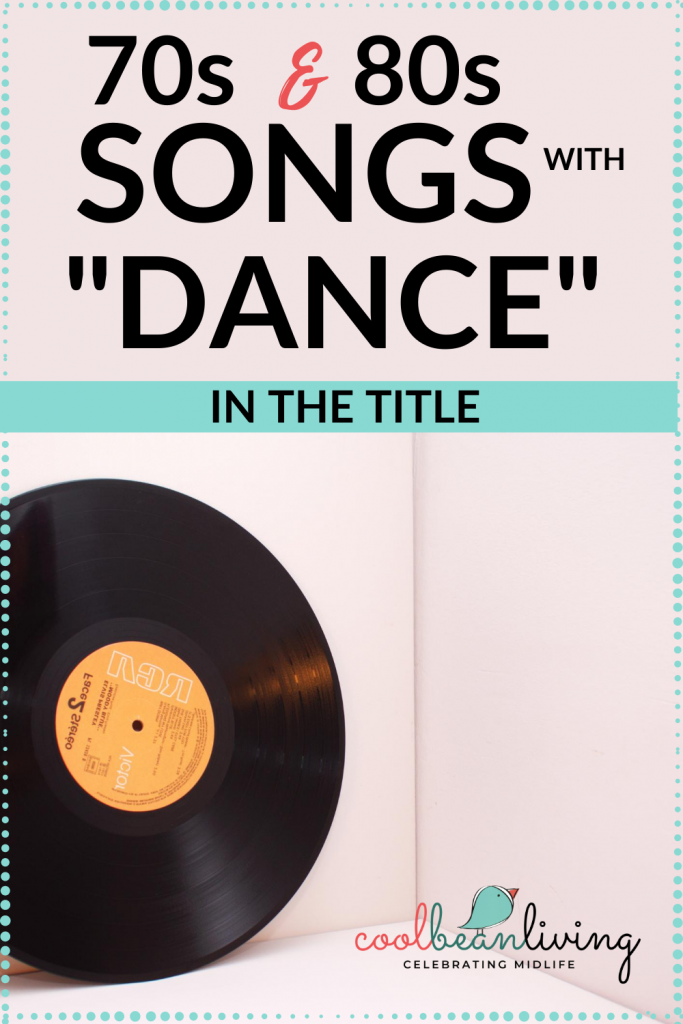 Songs from the 1970s and 1980s with Dance in the Title