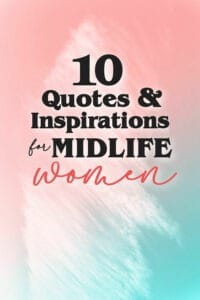 10 Quotes for Midlife Women