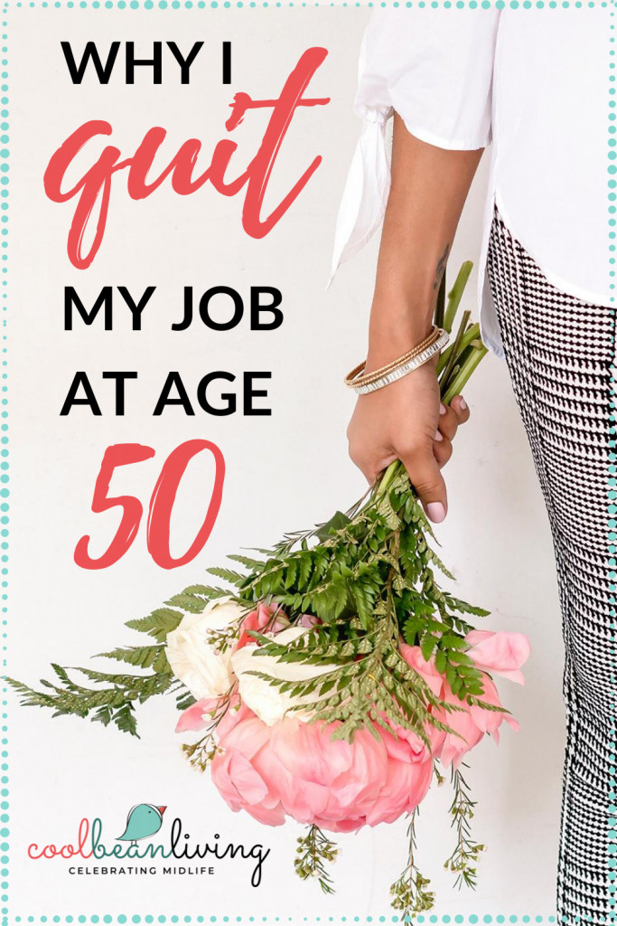 Why I Quit My Job at Age 50