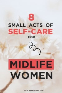 Small Acts of Self-care for Midlife Women
