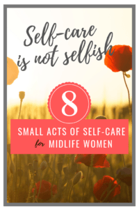 8 Small Acts of Self-Care for Midlife Women