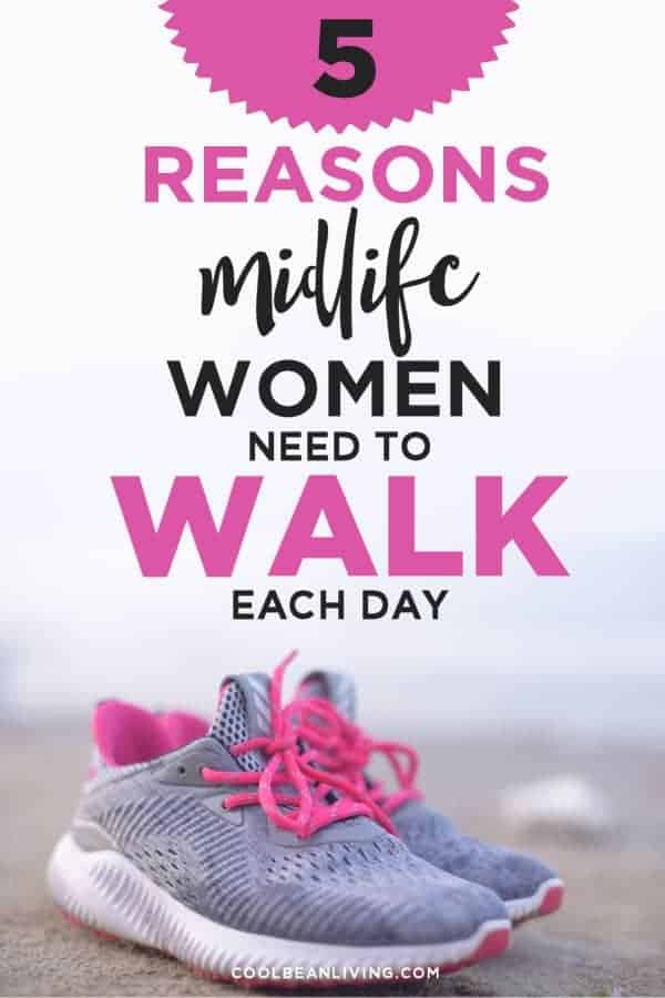 5 Reasons Midlife Women Need to Walk Each Day