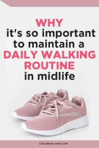 Why It's So Important To Maintain A Walking Routine In Midlfie
