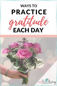 Ways to Practice Gratitude Each Day
