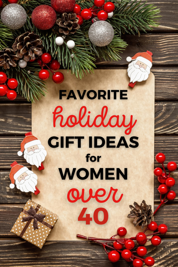 Holiday Gift Ideas for Women Over 40