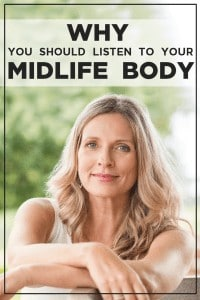 Why You Should Listen To Your Midlife Body