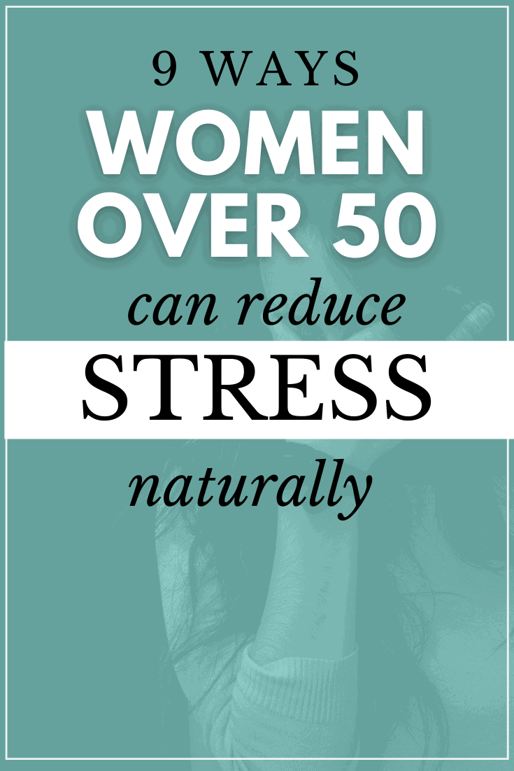 9 Ways Midlife Women can Relieve Stress Naturally