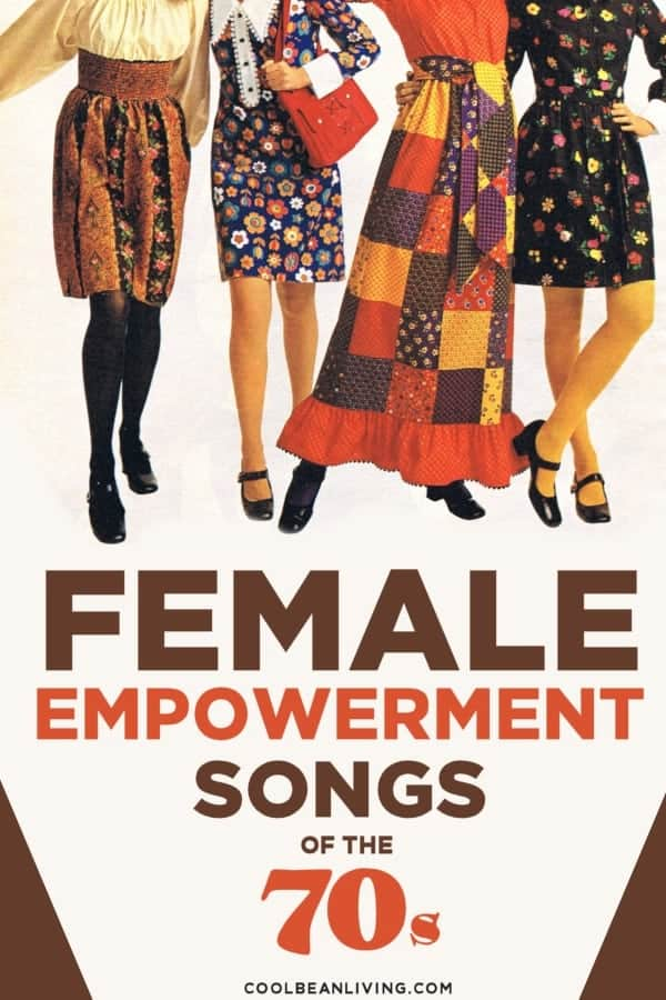 Female Empowerment Songs of the 1970s