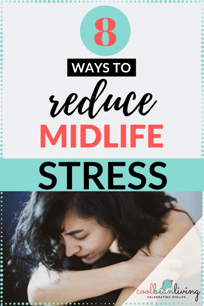 WAYS TO REDUCE MIDLIFE STRESS