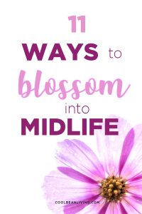 11 Ways to Blossom Into Midlife