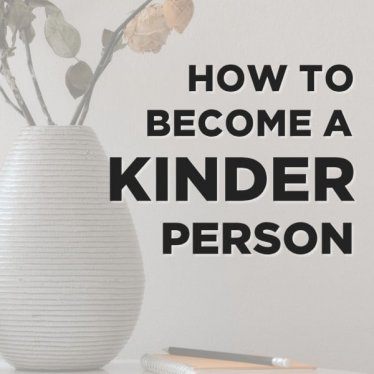 How To Become Kinder