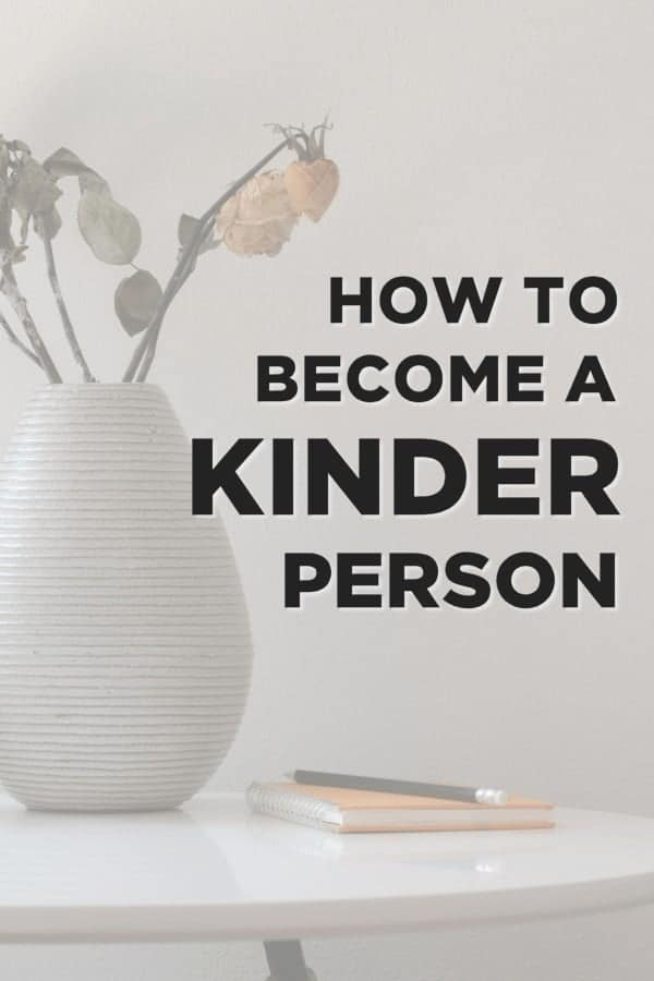 How to Become a Kinder Person