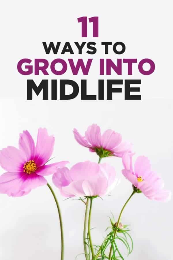 11 Ways to Blossom In Midlife