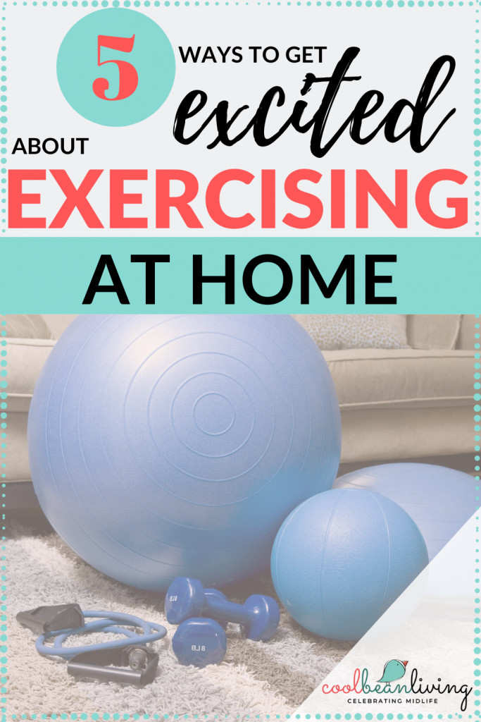 How to Get Excited About Exercising at Home