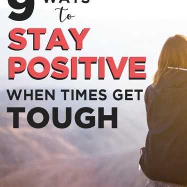 How to Keep Positive During Tough Times