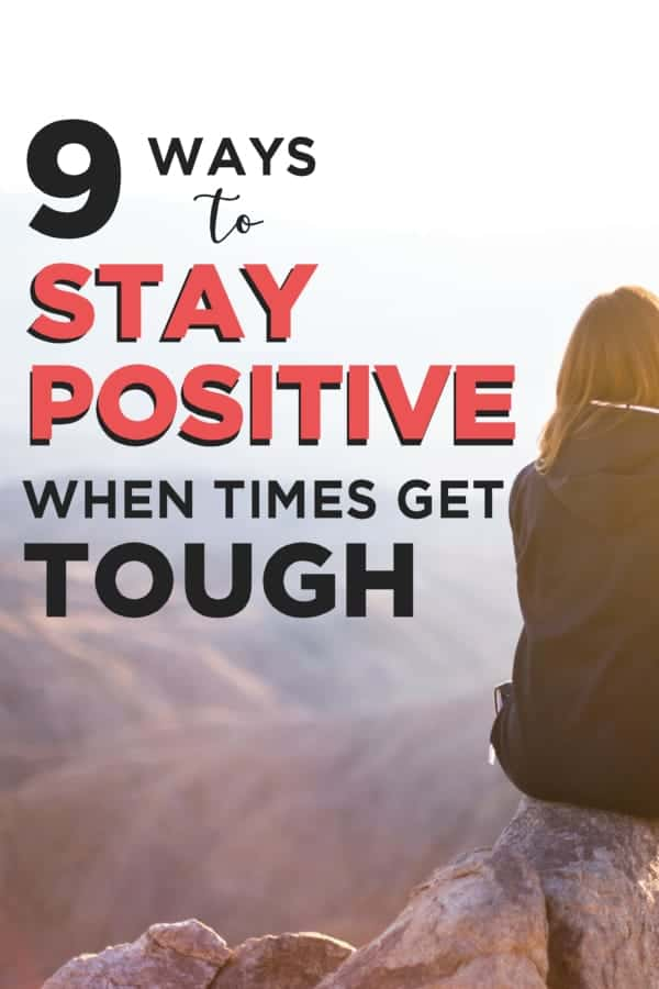 Ways to Stay Positive in Tough Times
