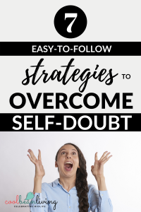 Easy To Follow Strategies for Overcoming Self-Doubt