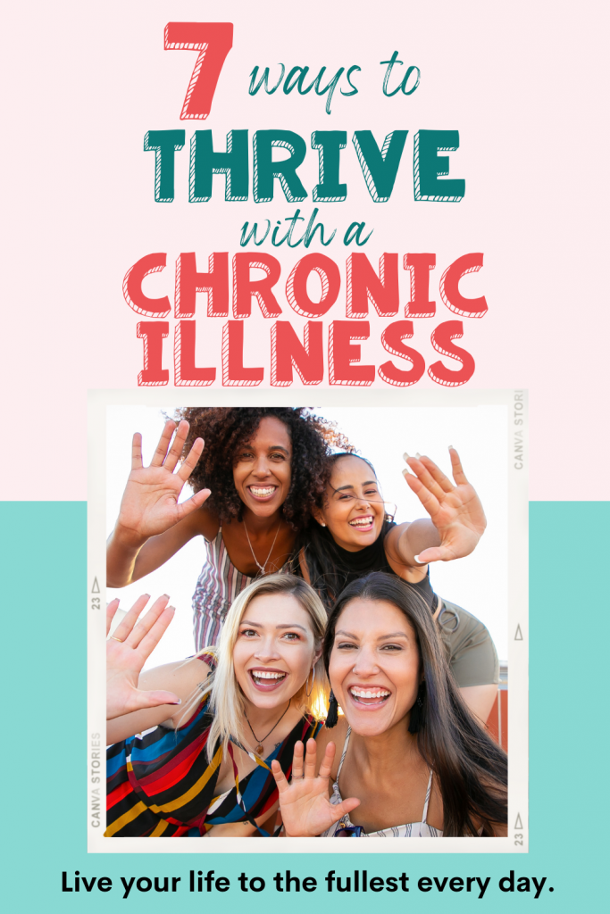 ways to thrive with a chronic illness